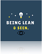 Being Lean and Seen